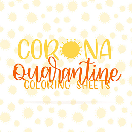 Corona Quarantine Coloring Sheets