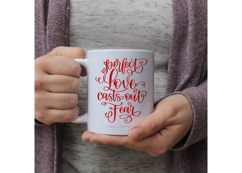 Perfect Love Casts Out Fear 1 John 4:18  | Ceramic mug