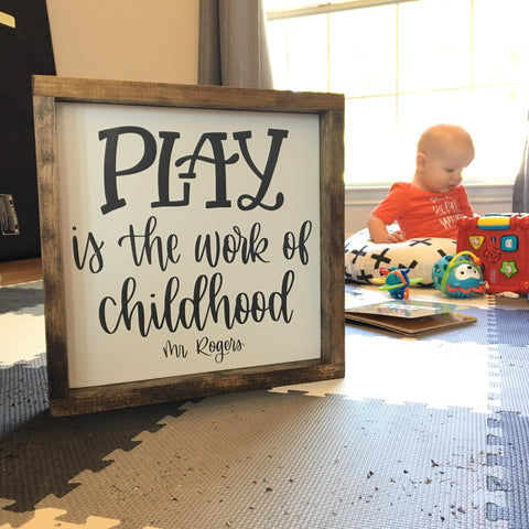 Ready to Ship Play is the work of childhood - Mr. Rogers | Framed Wood Sign