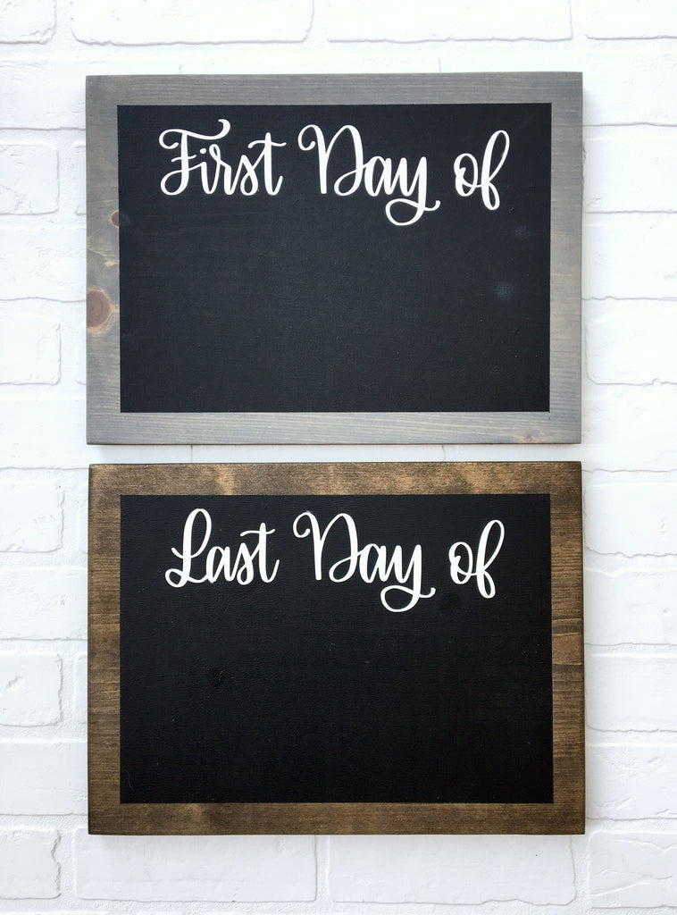 First Day of / Last Day Of | Reversible | 11x15 | Wood Sign