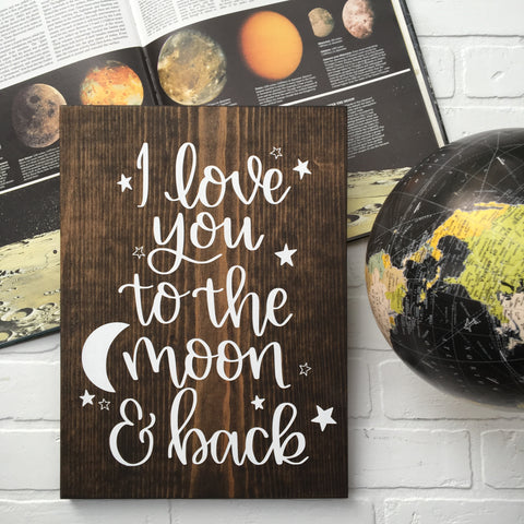 I love you to the moon and back | 11x15 | Wood Sign