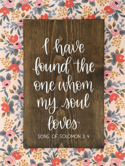 READY TO SHIP I have found the one whom my soul loves. Song of Solomon 3:4