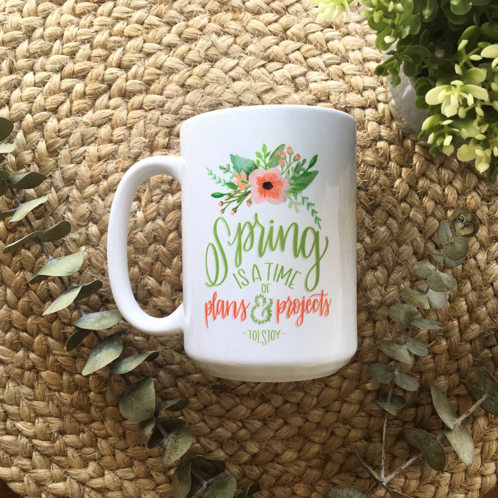 Spring is a time of Plans & Projects | Tolstoy | Ceramic mug