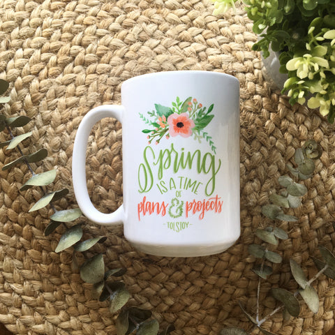 READY TO SHIP Spring is a time of Plans & Projects | Tolstoy | Ceramic mug