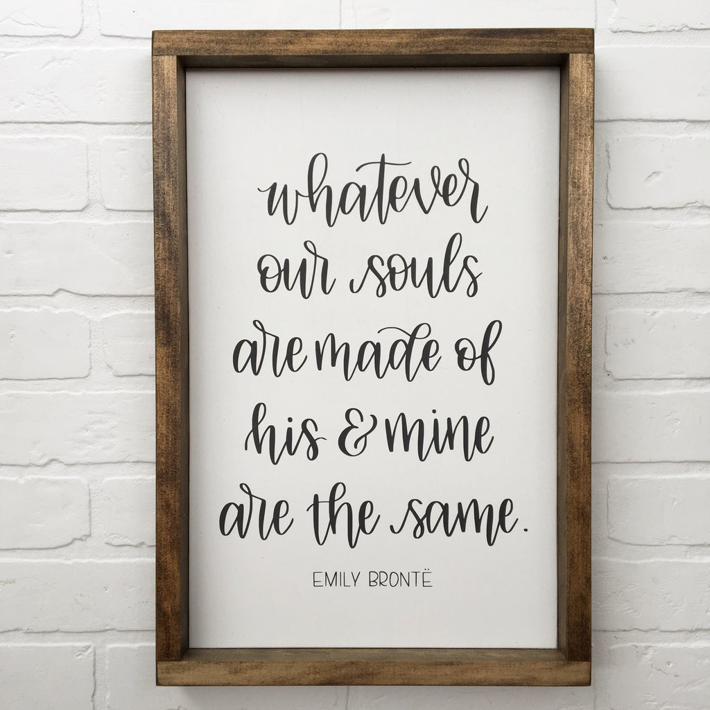 "Ready to Ship Whatever our Souls are Made of His and Mine are the Same. - Emily Brontë | 13""x24"" 