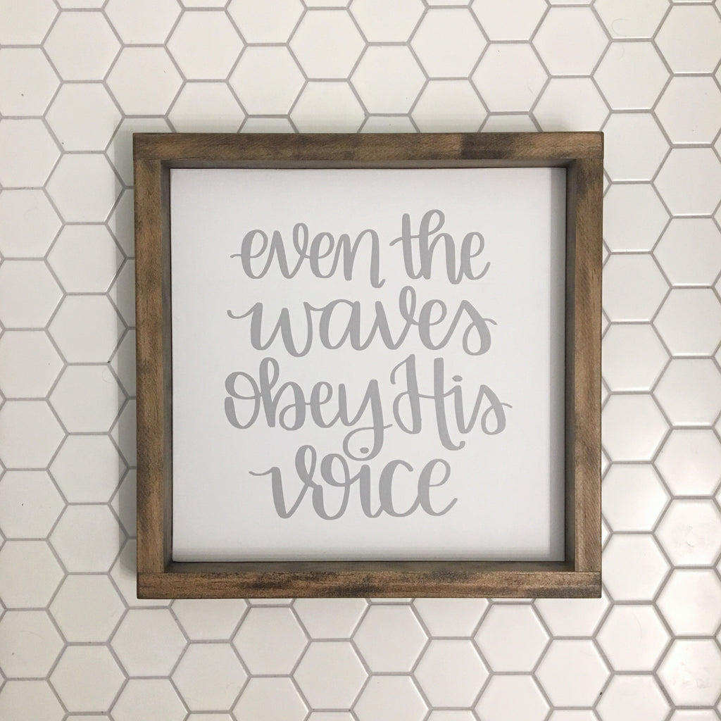 Ready To Ship Even the Waves Obey His Voice - Framed Wood Sign