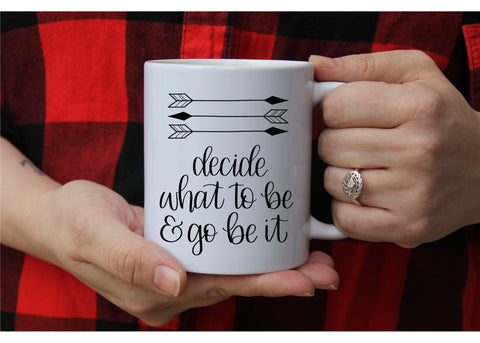 READY TO SHIP Decide what to be and go be it | The Avett Brothers | Ceramic mug