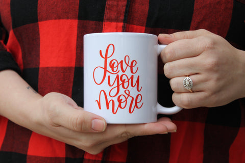 READY TO SHIP Love you More Mug | Ceramic Mug | Valentines Mug | Anniversary Mug