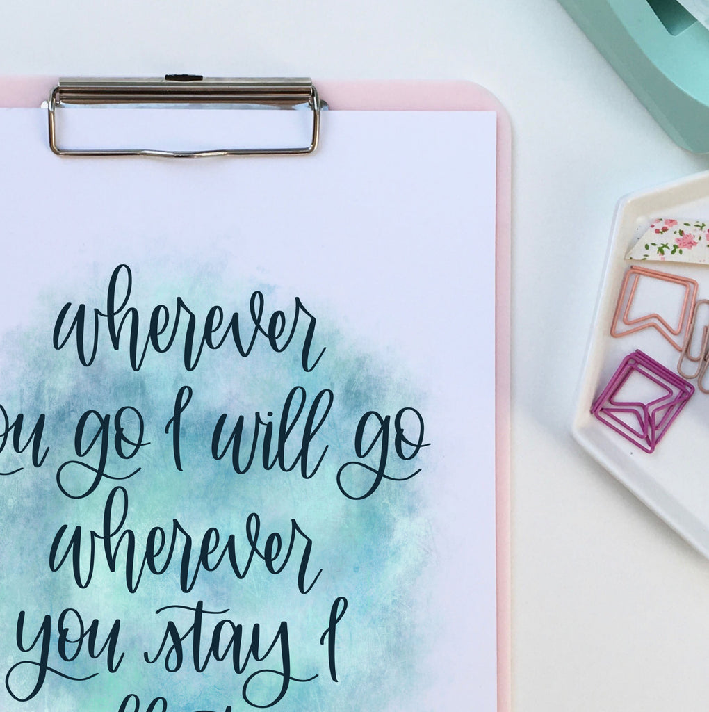 Wherever you go, I will go and wherever you stay I will stay Ruth 1:6 |  Digital Download Print - MillionAyres Handmade