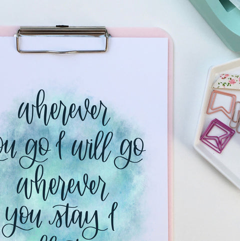 Wherever you go, I will go and wherever you stay I will stay Ruth 1:6 | Digital Download Print