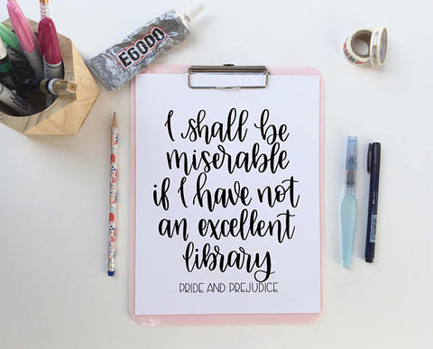 I shall be miserable if I have not an excellent library | Pride and Prejudice | Digital Download Print