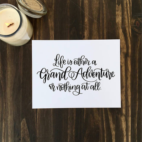 Life is either a Grand Adventure of nothing at all | Digital Download Print