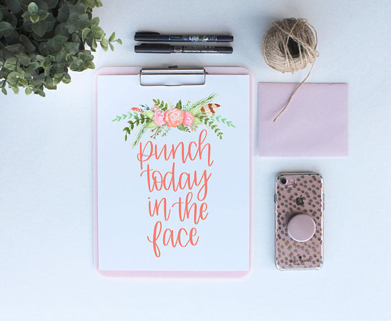 Punch Today in the Face | Digital Download Print