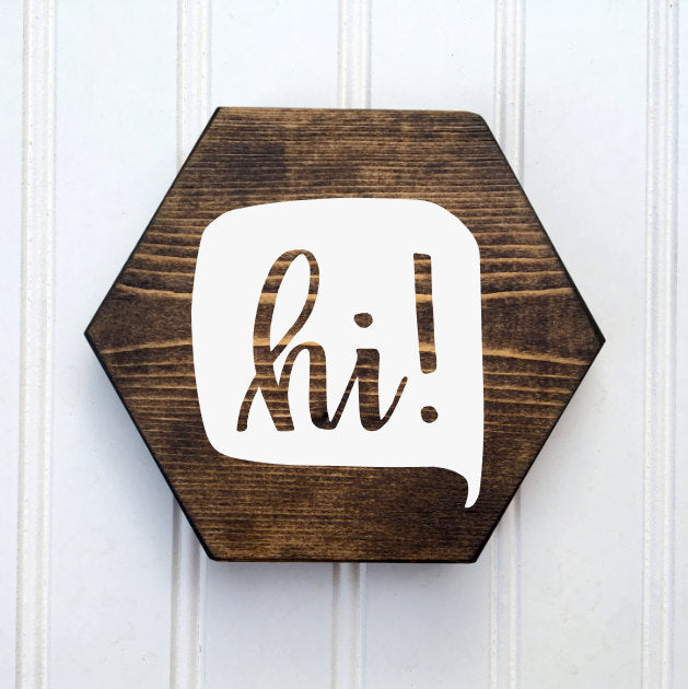 "Ready to Ship ""Hi"" hexagon Mini Wood Signs"