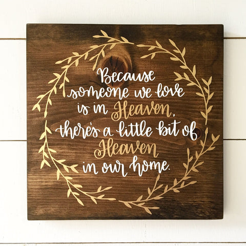READY TO SHIP  Because someone we love is in Heaven, there's a little bit of Heaven in our home-Wood Sign