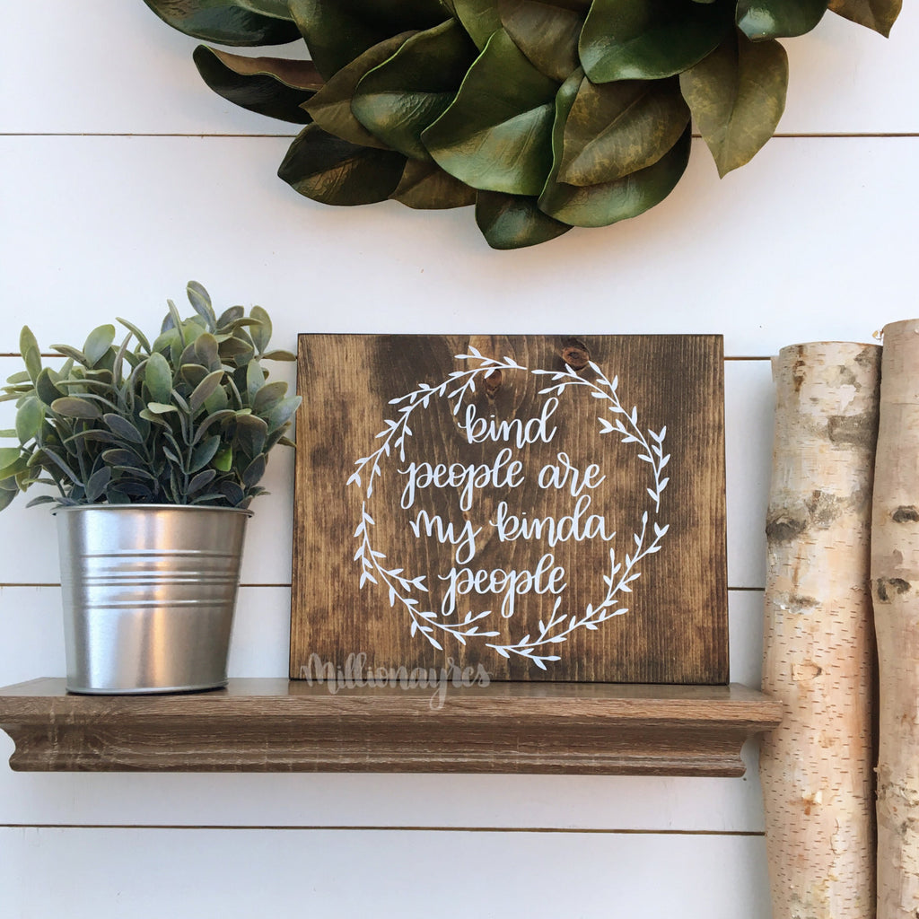 Kind People are my Kinda People | 11x11 | Wood Sign