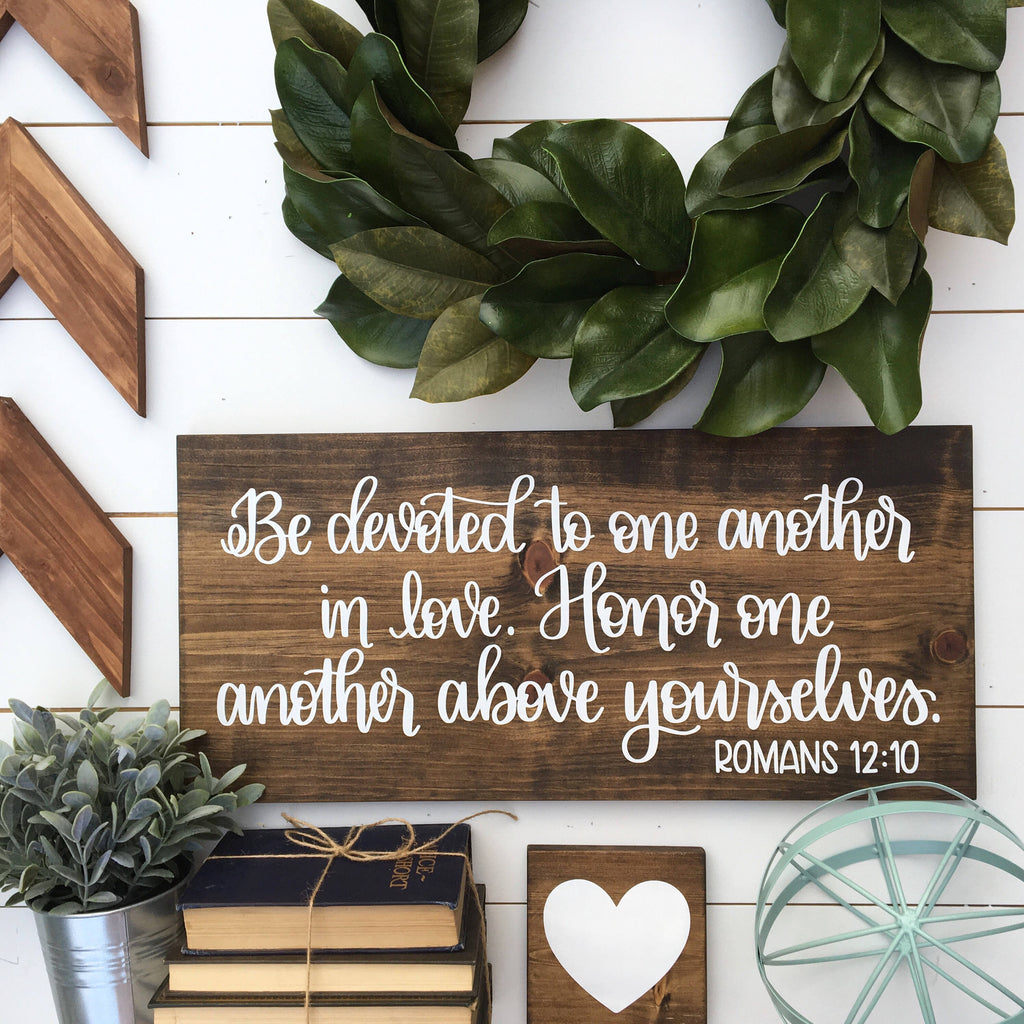 Be Devoted to one another in love... Romans 12:10 | 11x24 | Wood Sign