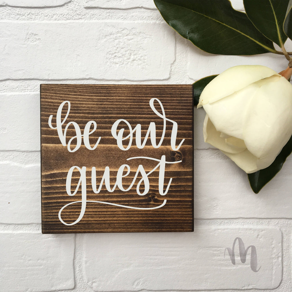 "Ready to Ship (Gray Stain) Be our guest | 5.5""x5.5"" Mini Wood Sign"