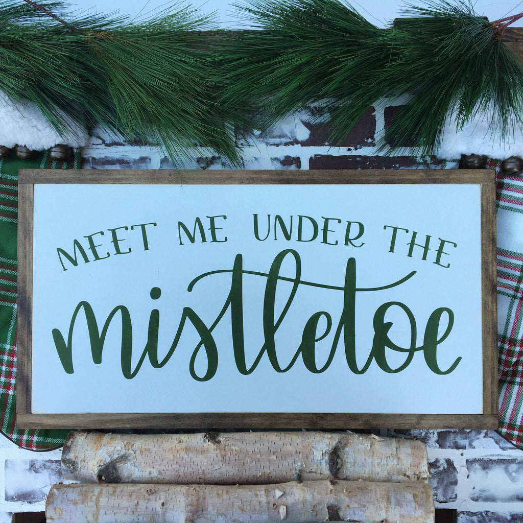 READY TO SHIP 13 x24 | Meet Me Under the Mistletoe | Framed Wood Signs