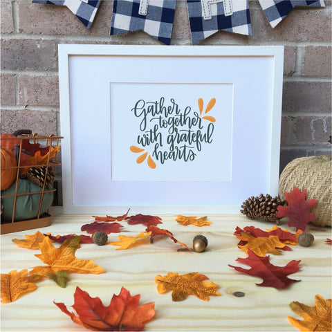 Gather together with Grateful hearts | MillionAyres Fall Print | Instant Download