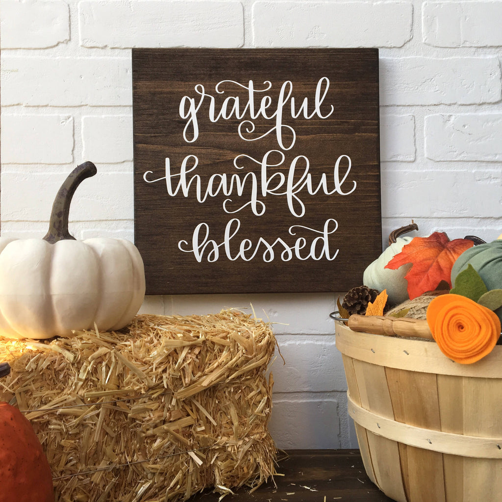Grateful Thankful Blessed | 11x11 |Wood Sign- Fall & Thanksgiving Sign