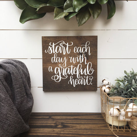 READY TO SHIP Start each Day with a Grateful Heart | Wood Sign