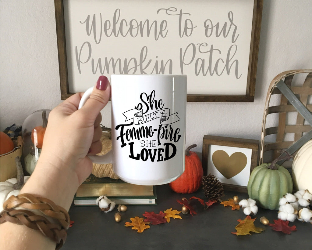 She built a Femme-pire she loved | Girl Boss Mug | Boss Mug