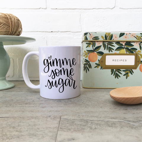 Gimme some sugar | Ceramic mug
