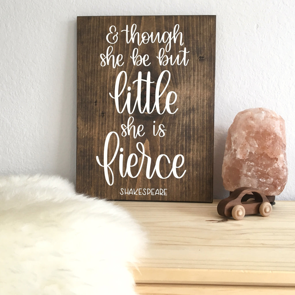 And Though She But Little She is Fierce. Shakespeare