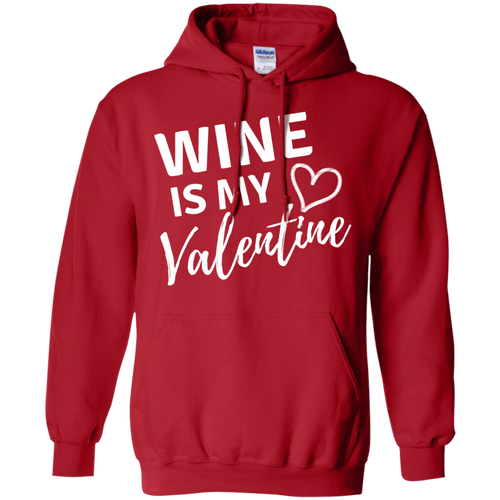 Wine is my Valentine Pullover Hoodie