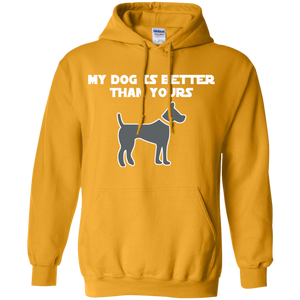 My Dog Is Better Than Yours Pullover Hoodie