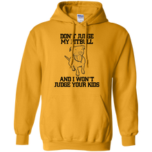 Don't Judge My Pitbull  Pullover Hoodie