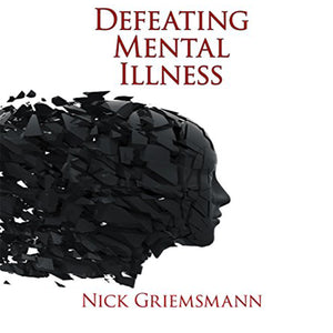 Defeating Mental Illness (audio book)