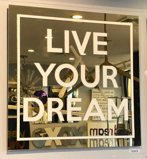 LIVE YOUR DREAM MIRROR ART | 24x24