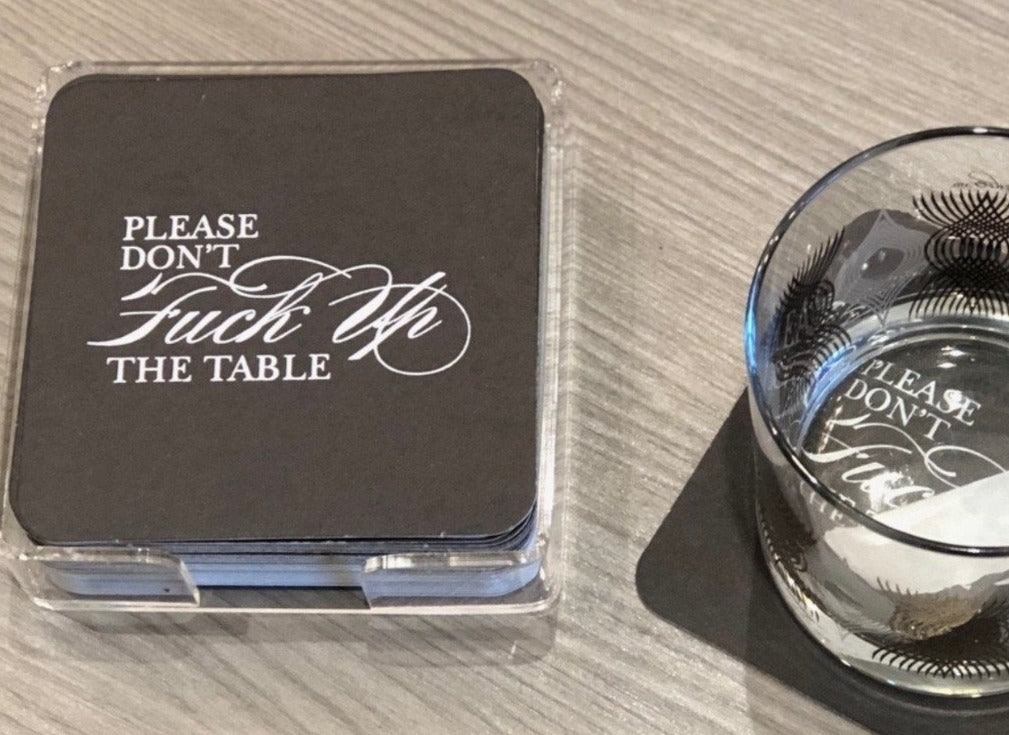 """PLEASE DON'T F*CK UP THE TABLE"" COASTERS 
