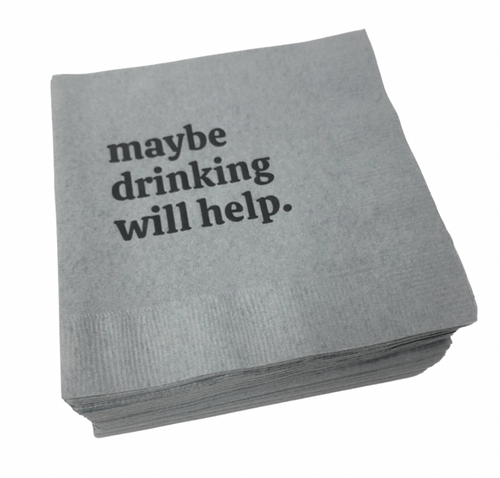 COCKTAIL NAPKIN PACK | MAYBE DRINKING WILL HELP