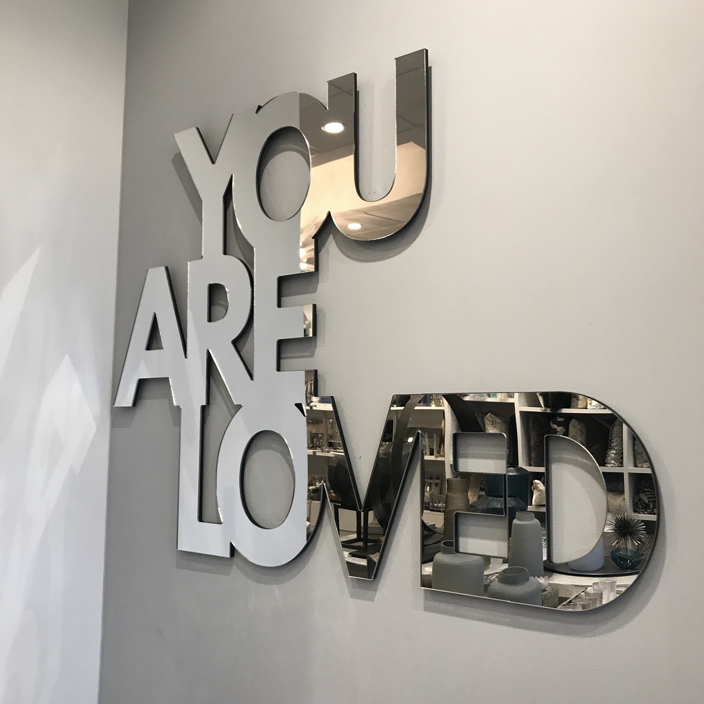 YOU ARE LOVED MIRROR ART | SAY ANYTHING SERIES