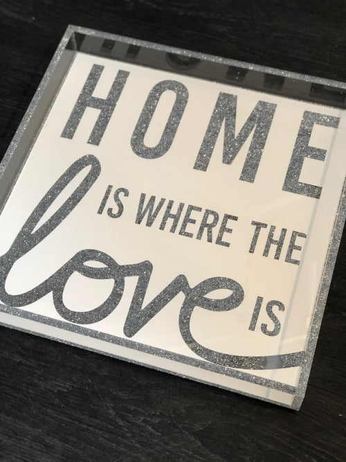 HOME IS WHERE THE LOVE IS TRAY | SQUARE | SILVER GLITTER