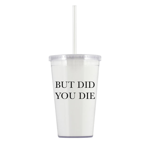 but did you die water bottle tumbler funny workout bottle