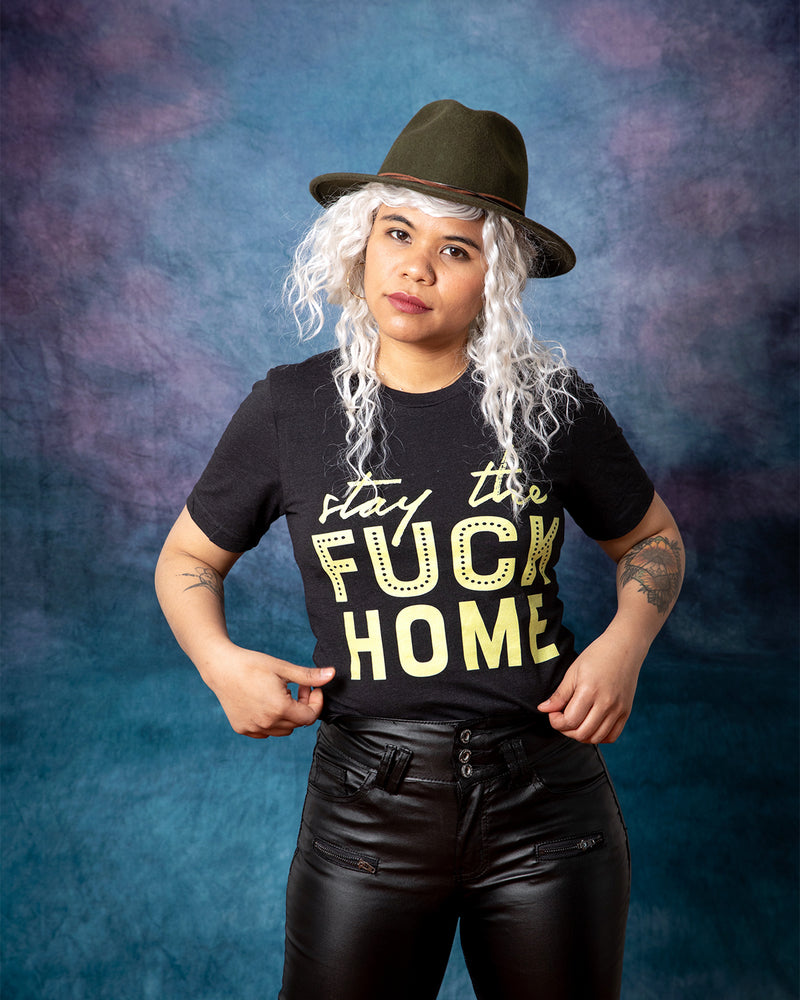 STAY THE FUCK HOME Unisex T-Shirt