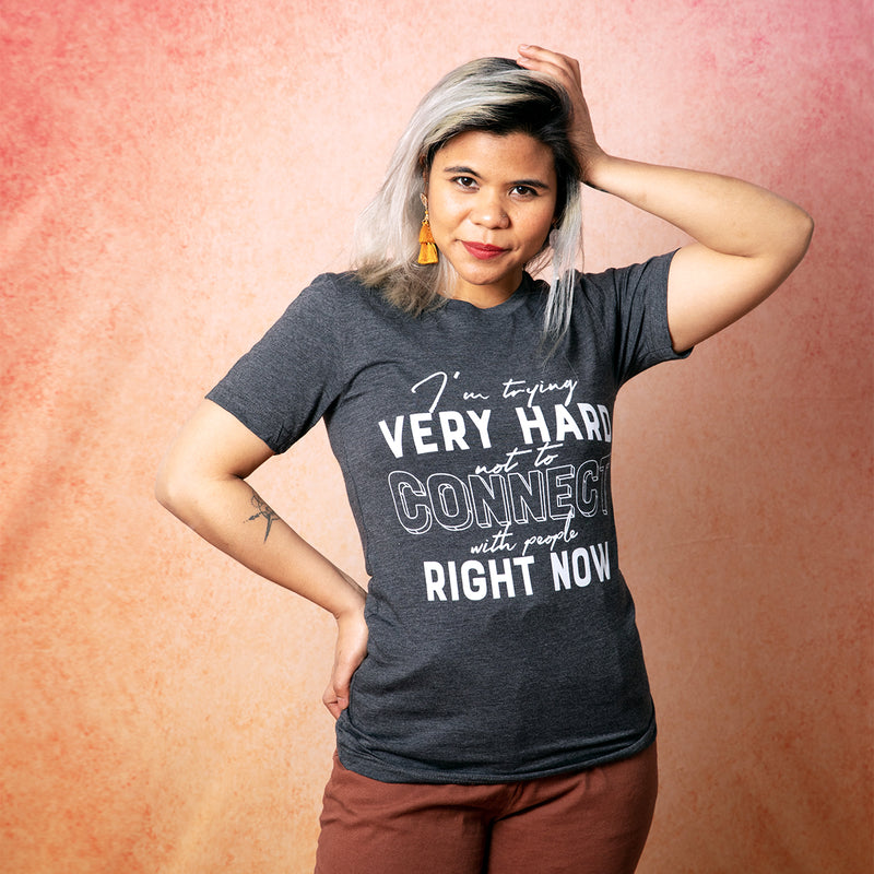 TRYING VERY HARD NOT TO CONNECT Unisex T-Shirt
