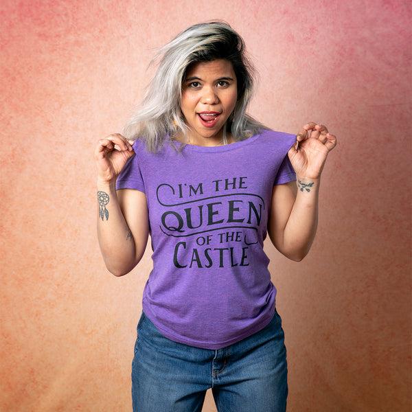I'M THE QUEEN OF THE CASTLE Women/Junior Fitted T-Shirt