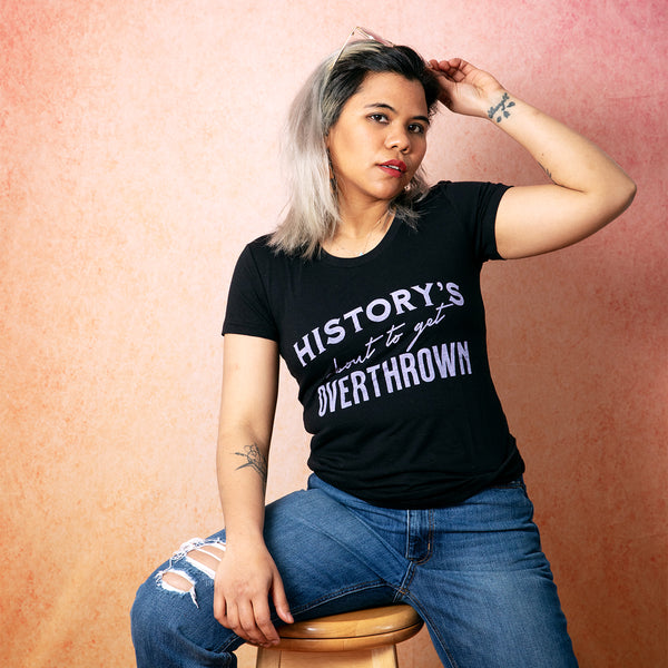 HISTORY'S ABOUT TO GET OVERTHROWN Women/Junior Fitted T-Shirt