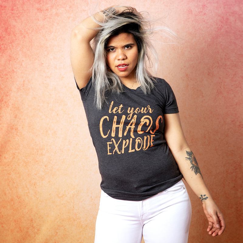 LET YOUR CHAOS EXPLODE Women/Junior Fitted T-Shirt