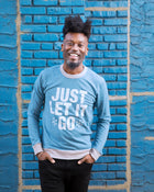 JUST LET IT GO Unisex long sleeve