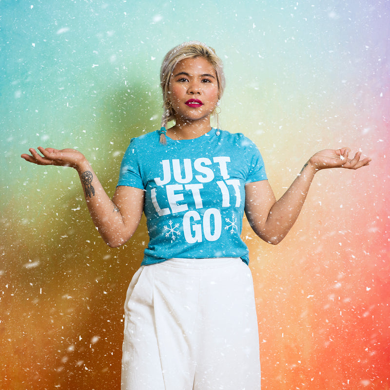 JUST LET IT GO Women/Junior Fitted T-Shirt