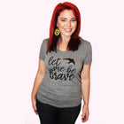 LET ME BE BRAVE Women/Junior Fitted T-Shirt