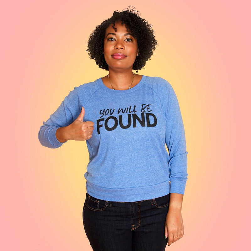 YOU WILL BE FOUND Light Weight Raglan Pullover