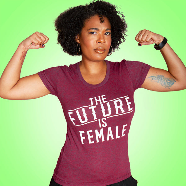 THE FUTURE IS FEMALE Women/Junior Fitted T-Shirt