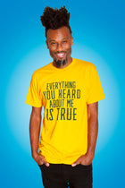 EVERYTHING YOU HEARD Unisex T-shirt